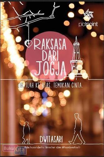 Cover Buku Raksasa Dari Jogja : Lihatlah Ke Atas. Temukan Cinta