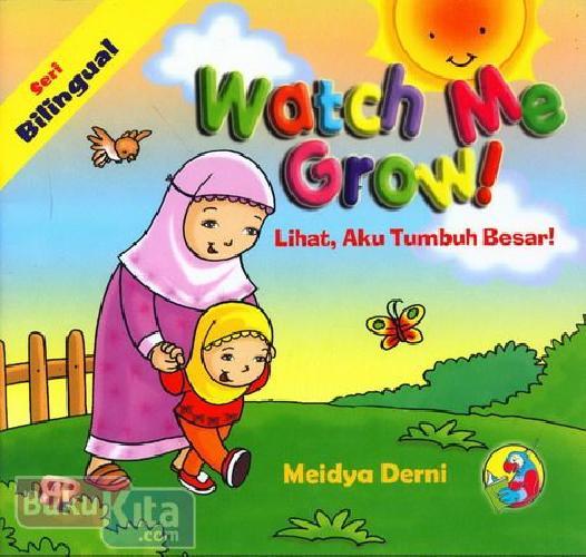 Cover Buku Watch Me Grow - Lihat, Aku Tumbuh Besar