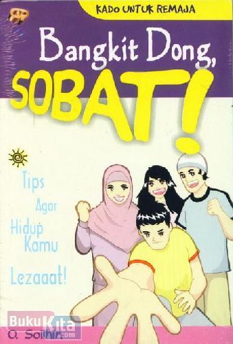 Cover Buku Bangkit Dong, Sobat! (Kado Untuk Remaja)