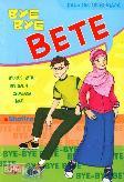 Bye Bye Bete (Kado Untuk Remaja)