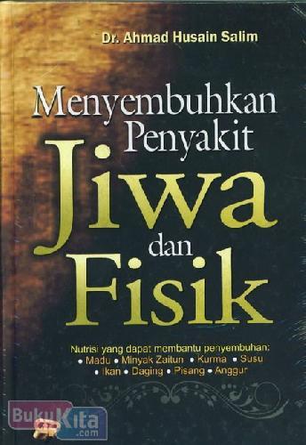Cover Buku Menyembuhkan Penyakit Jiwa dan Fisik