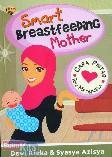 Smart Breastfeeding Mother : Cara Pintar Ibu Menyusui