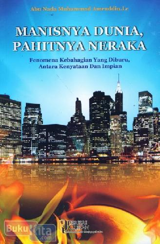 Cover Buku Manisnya Dunia. Pahitnya Neraka