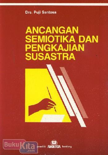 Cover Buku Ancangan Semiotika dan Pengkajian Susastra