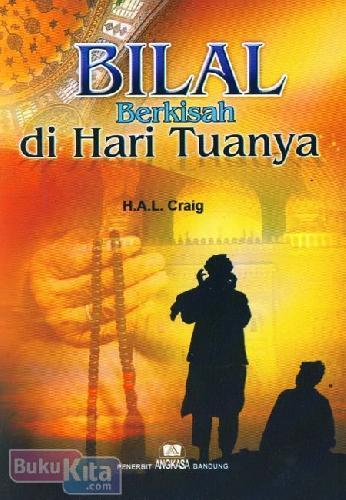 Cover Buku Bilal Berkisah di Hari Tuanya