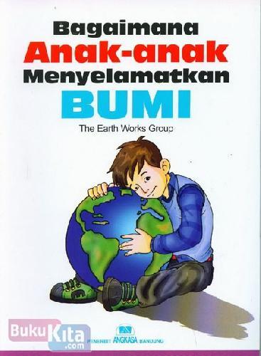 Cover Buku Bagaimana Anak-anak Menyelamatkan Bumi