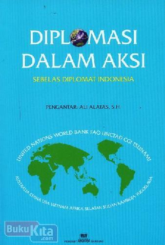 Cover Buku Diplomasi Dalam Aksi : Sebelas Diplomat Indonesia