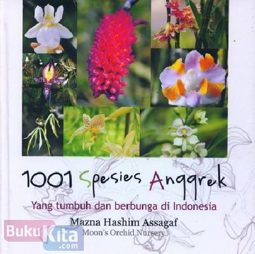 Cover Buku 1001 Spesies Anggrek Yang Tumbuh dan Berbunga di Indonesia