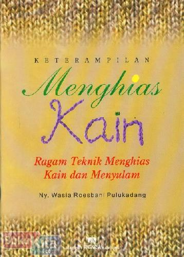Cover Buku Keterampilan Menghias Kain : Ragam Teknik Menghias Kain dan Menyulam