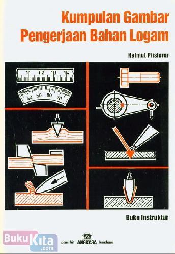 Cover Buku Kumpulan Gambar Pengerjaan Bahan Logam (Buku Instruktur)