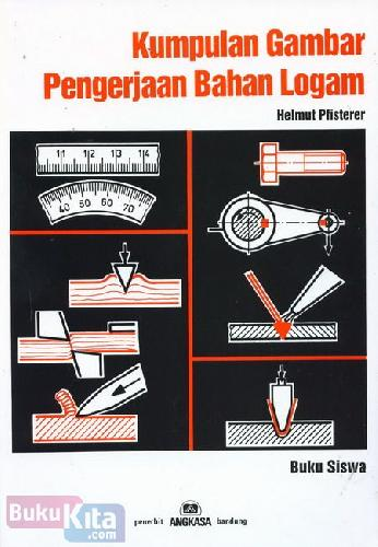 Cover Buku Kumpulan Gambar Pengerjaan Bahan Logam (Buku Siswa)