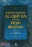 kajian Tematik Al-Quran Tentang Fiqih Ibadah