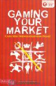 Gaming Your Market : Cara Seru Menggairahkan Pasar!