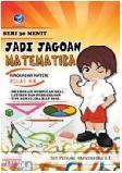 Seri 30 Menit : Jadi Jagoan Matematika, Ringkasan Materi Kelas 4-6