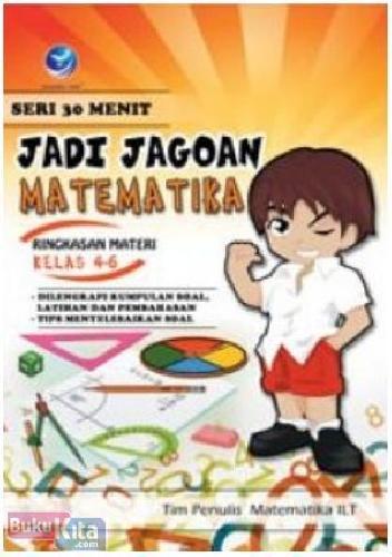 Cover Buku Seri 30 Menit : Jadi Jagoan Matematika, Ringkasan Materi Kelas 4-6