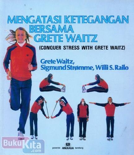 Cover Buku Mengatasi Ketegangan Bersama Grete Waitz