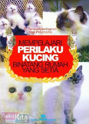 Cover Buku Mempelajari Perilaku Kucing Binatang Rumah Yang Setia