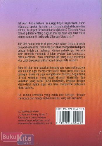 Cover Belakang Buku Anda Ingin Mati Seperti Apa? Tuntunan Meraih Akhir Hidup Yang Indah dan Bahagia