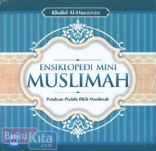 Cover Buku Ensiklopedi Mini Muslimah (Panduan Praktis Fikih Muslimah)