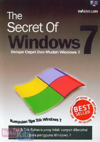 Cover Buku The Secret OF Windows 7 : Belajar Cepat dan Mudah Windows 7