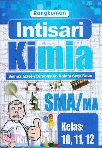 Cover Buku Rangkuman Intisari Kimia SMA/MA Kelas 10,11,12