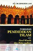 Pemikiran Pendidikan Islam pada Abad Klasik dan Pertengahan