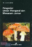 Pengantar Untuk Mengenal dan Menanam Jamur