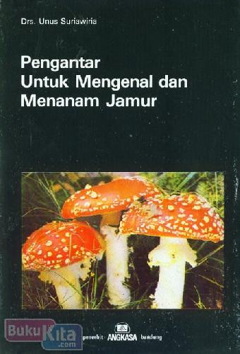 Cover Buku Pengantar Untuk Mengenal dan Menanam Jamur