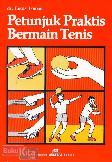 Petunjuk Praktis Bermain Tenis