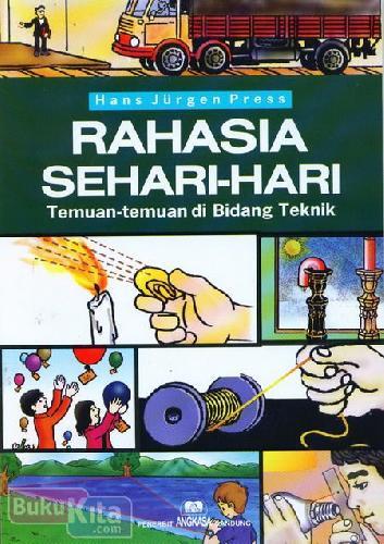 Cover Buku Rahasia Sehari-Hari : Temuan-temuan di Bidang Teknik