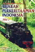 Sejarah Perkeretaapian Indonesia Jilid 2