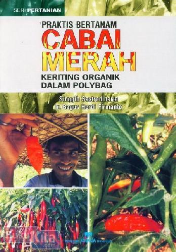Cover Buku Praktis Bertanam Cabai Merah Keriting Organik Dalam Polybag