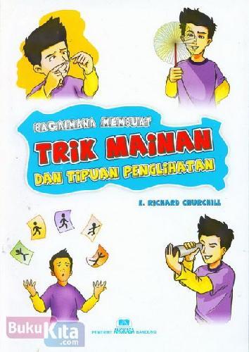 Cover Buku Bagaimana Membuat Trik Mainan dan Tipuan Penglihatan