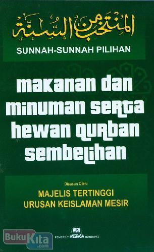 Cover Buku Sunnah-Sunnah Pilihan Makanan dan Minuman Serta Hewan Qurban Sembelihan