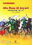 Abu Musa Al Asyari : Berjuang dengan Pedang Hati