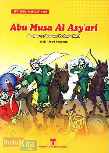 Cover Buku Abu Musa Al Asyari : Berjuang dengan Pedang Hati