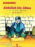 Abdullah bin Abbas : Sahabat yang Banyak Menangis