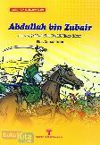 Abdullah bin Zubir : Seorang Tokoh dan Syahid Luar Biasa