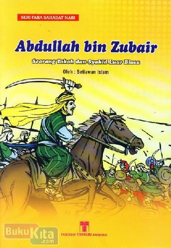 Cover Buku Abdullah bin Zubir : Seorang Tokoh dan Syahid Luar Biasa