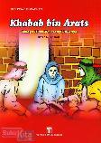 Khabab bin Arats : Cahaya Islam Menerangi Jiwanya