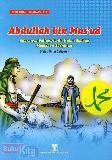 Abdullah bin Masud : Suaranya Paling Merdu Kalau Sedang Membaca Al-Quran