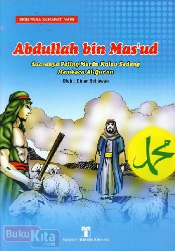 Cover Buku Abdullah bin Masud : Suaranya Paling Merdu Kalau Sedang Membaca Al-Quran