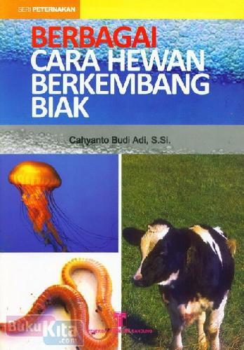 Cover Buku Berbagai Cara Hewan Berkembang Biak