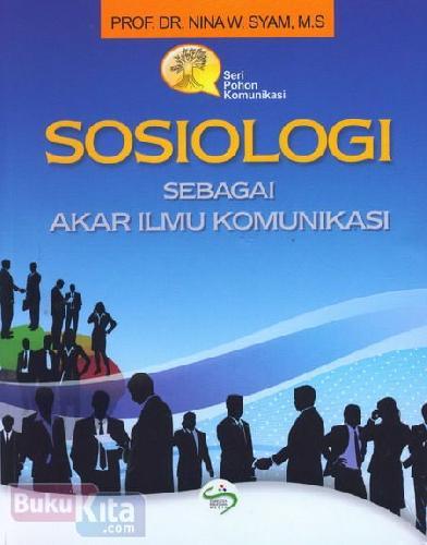 Cover Buku Sosiologi Sebagai Akar Ilmu Komunikasi