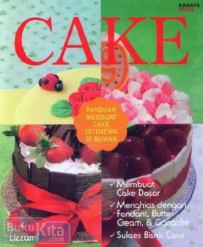Cover Buku Cake : Panduan Membuat Cake Istimewa di Rumah