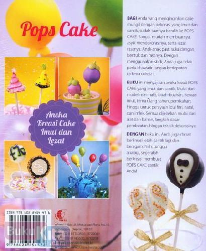 Cover Belakang Buku Pops Cake : Ragam Cake Dasar, Teknik Dekorasi & Tip Antigagal