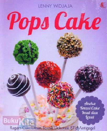 Cover Buku Pops Cake : Ragam Cake Dasar, Teknik Dekorasi & Tip Antigagal