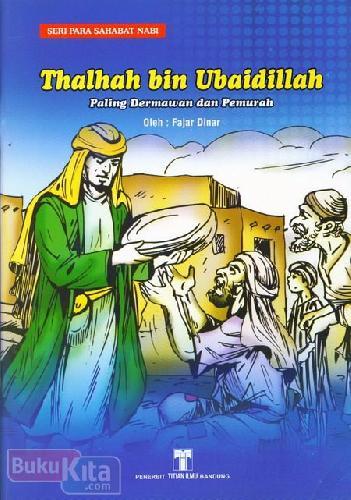 Cover Buku Thalhah bin Ubaidillah : Paling Dermawan dan Pemurah