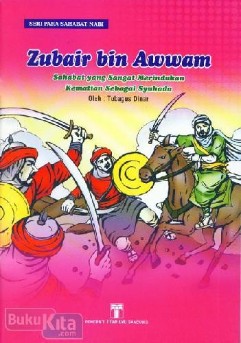 Cover Buku Zubair bin Awwan : Sahabat yang Sangat Merindukan Kematian Sebagai Syuhada