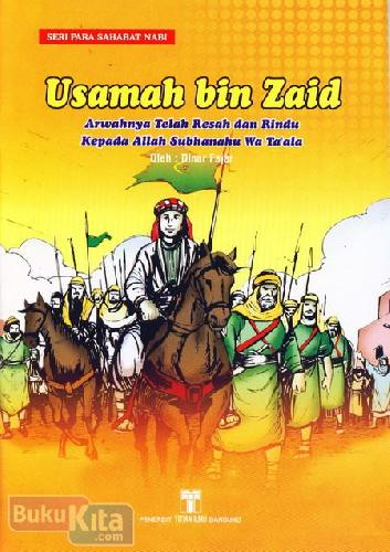 Cover Buku Usamah bin Zaid : Arwahnya Telah Resah dan Rindu Kepada Allah Subhanahu Wa Taala